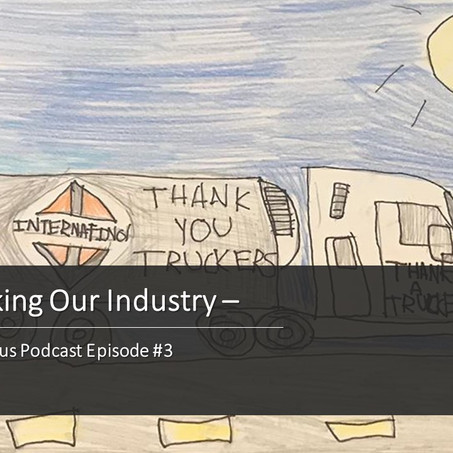 Truck Focus Podcast Ep #3 - Thanking Our Industry