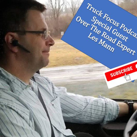 Truck Focus Podcast - Special Edition - Les Mann Over the Road Legend