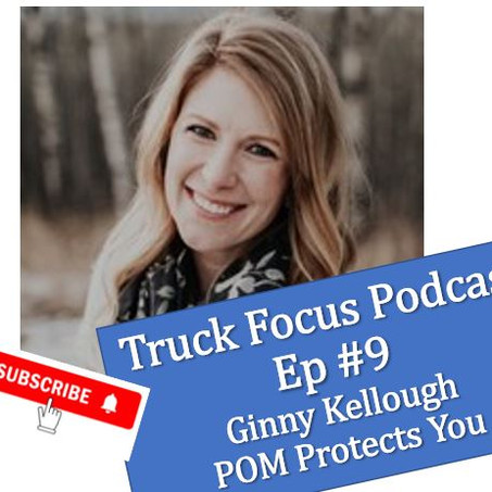 Truck Focus Podcast Episode # 9 - Ginny POM Protects You