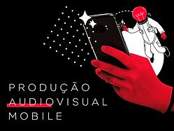 Produção de Conteúdo Mobile_SITE.png