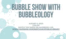 Bubble Show.jpg