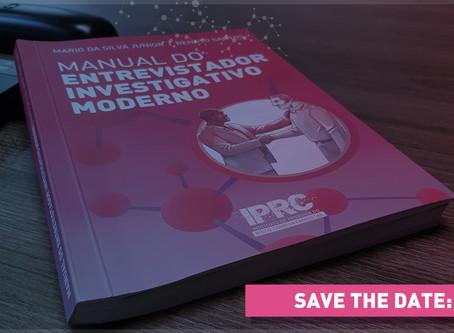 IPRC lança o Manual do Entrevistador Investigativo Moderno