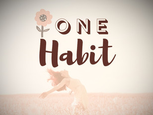 Change ONE habit