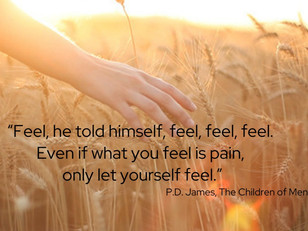 Have the courage to feel!