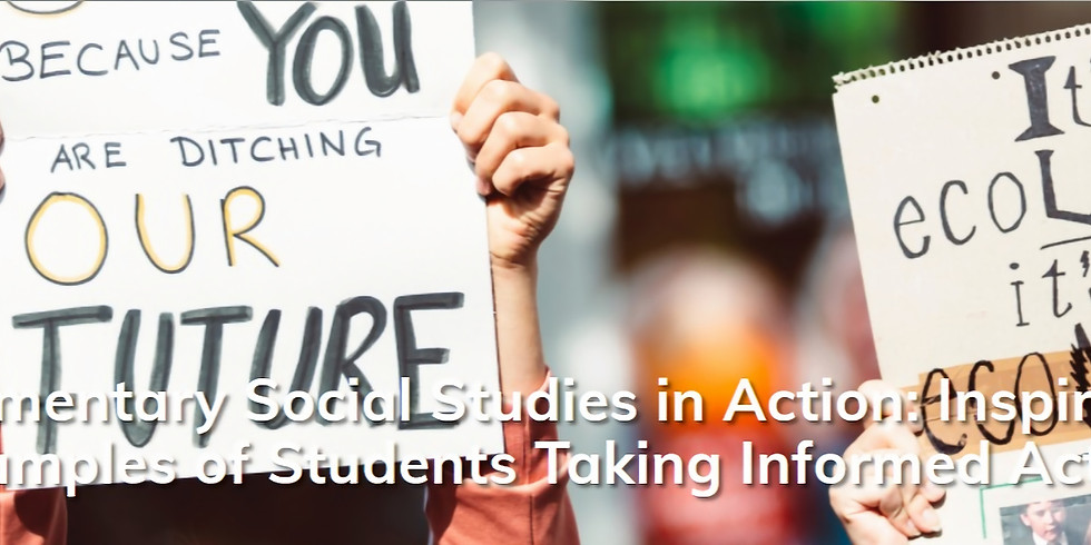 Elementary Social Studies in Action: Inspiring Examples of Students Taking Informed Action
