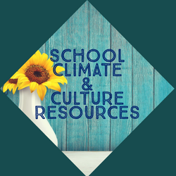 School Climate and Culture Resources