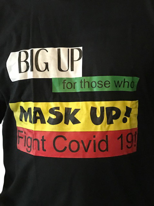 Big Up/Mask Up Fight Covid Tee Shirt