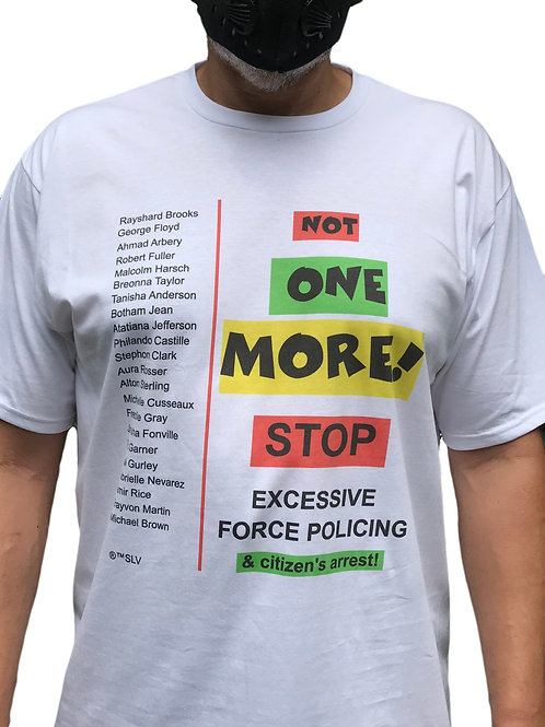 Not One More!  Tee shirt