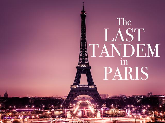 THE LAST TANDEM IN PARIS
