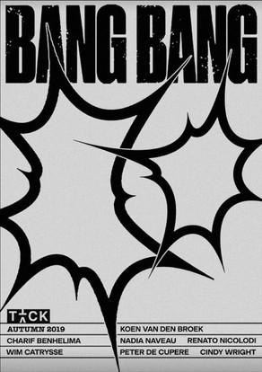 BANG BANG, TICK TACK Gallery, 2019