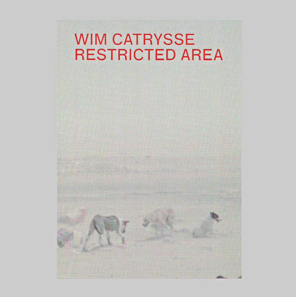 WIM CATRYSSE - RESTRICTED AREA - PUBLICATION