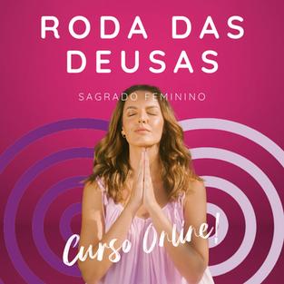 RODA DAS DEUSAS | CURSO ONLINE COM DANIELA ERVOLINO