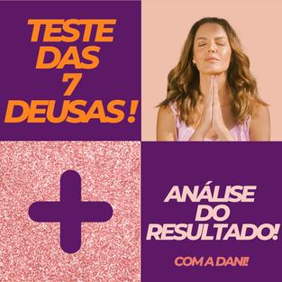 TESTE DAS DEUSAS & ANÁLISE DOS RESULTADOS COM DANIELA ERVOLINO