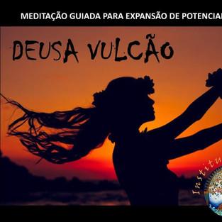 MEDITAÇÃO DA DEUSA VULCÃO - COM KARINA RODRIGUES