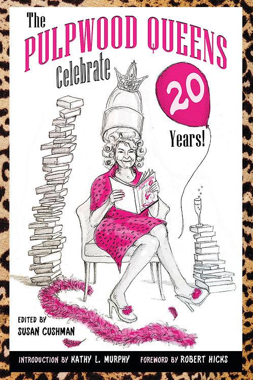 The Pulpwood Queens Celebrate 20 Years!