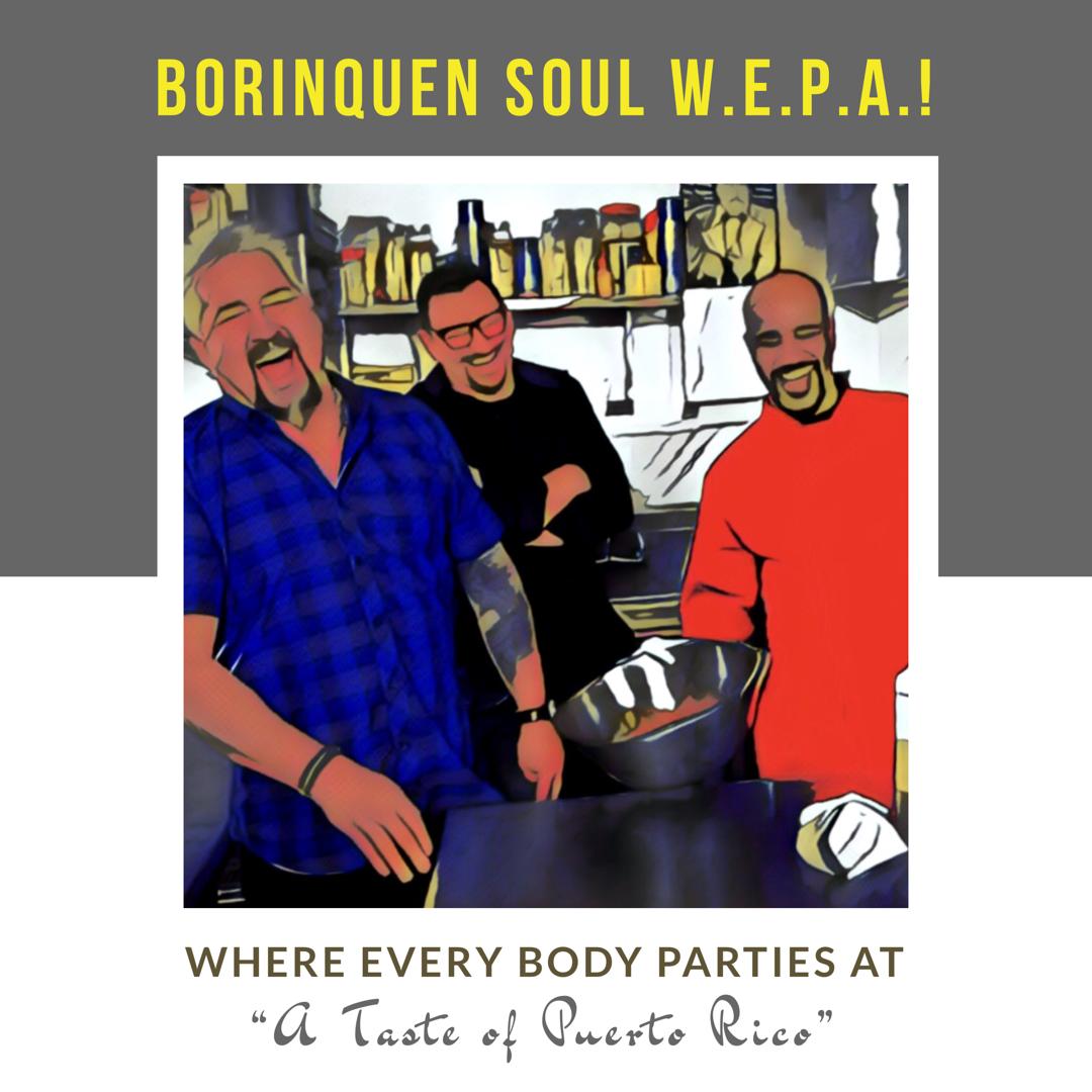 Borinquen Soul W.E.P.A.!