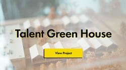 Talent Green House