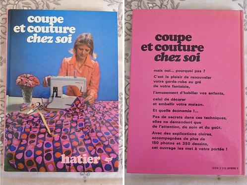 Coupe et couture chez soi - Un plaisir, un art, une technique (Hatier, 1972)