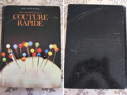FRENCH LANGUAGE - Méthode pratique de la couture rapide - Marie-Thérèse Vauthier - 1977