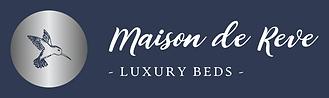 Maison de Reve - Luxury Beds