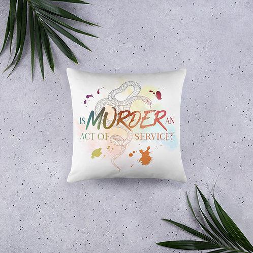 """""""Murder is an Act of Service"""" Pillow"""