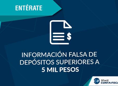Información falsa de depósito superiores a 5 mil pesos