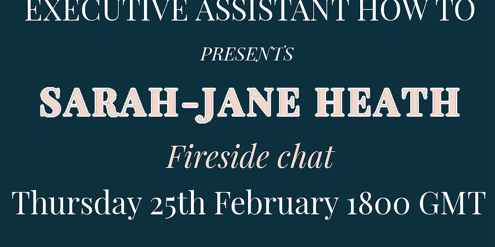 Fireside Chat with Celebrity PA Sarah-Jane Heath