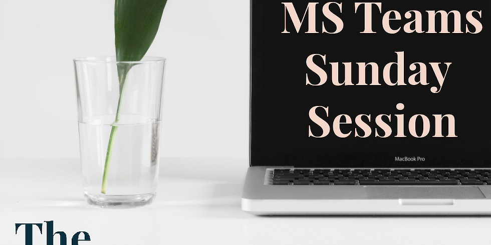 MS Teams Sunday Session
