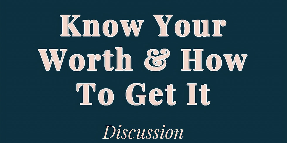 Know Your Worth & How To Get It