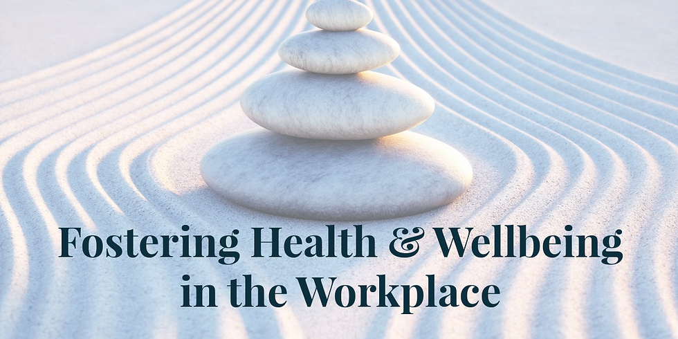 Fostering Health & Wellbeing in the Workplace