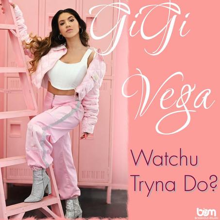 GiGi Vega Brings The Sass With Latest Track 'Watchu Tryna Do?'