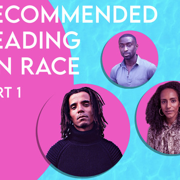 CULTURE: RECOMMENDED READING ON RACE - PART 1
