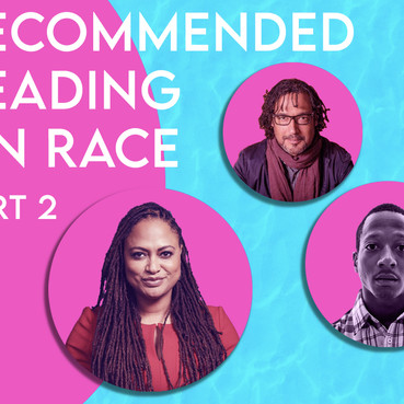 CULTURE: RECOMMENDED READING ON RACE - PART 2