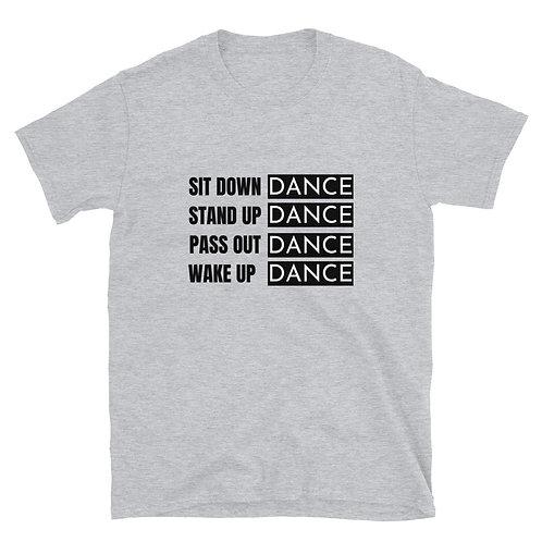 Sit, Stand, Pass Out Dance Short-Sleeve Unisex T-Shirt
