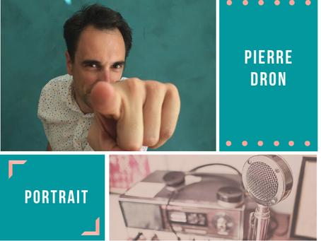 Portrait #2. Pierre DRON.