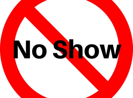 Don't Be A No Show!