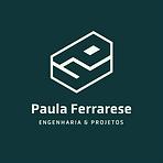 Paula Ferrarese Engenharia & Projetos