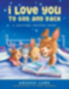 I Love You to God and Back Bedtime Story by Amanda Lamb