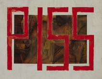 Boris Lurie (1924-2008)  PISS, c.1973  paper collage, paint, and varnish on paper  17 x 23 inches