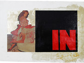 Boris Lurie (1924-2008)  IN, c.1973  paper collage, paint, and varnish on paper  21.5 x 32 inches