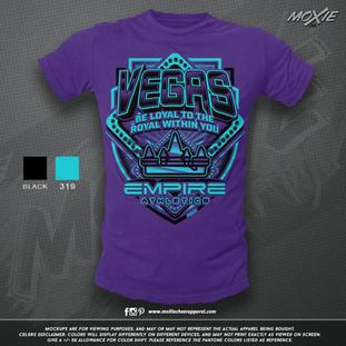 Vegas Empire_Be Loyal TSHIRT-moXie PROOF