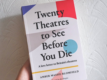'Twenty Theatres to See Before You Die' by Amber Massie-Blomfield