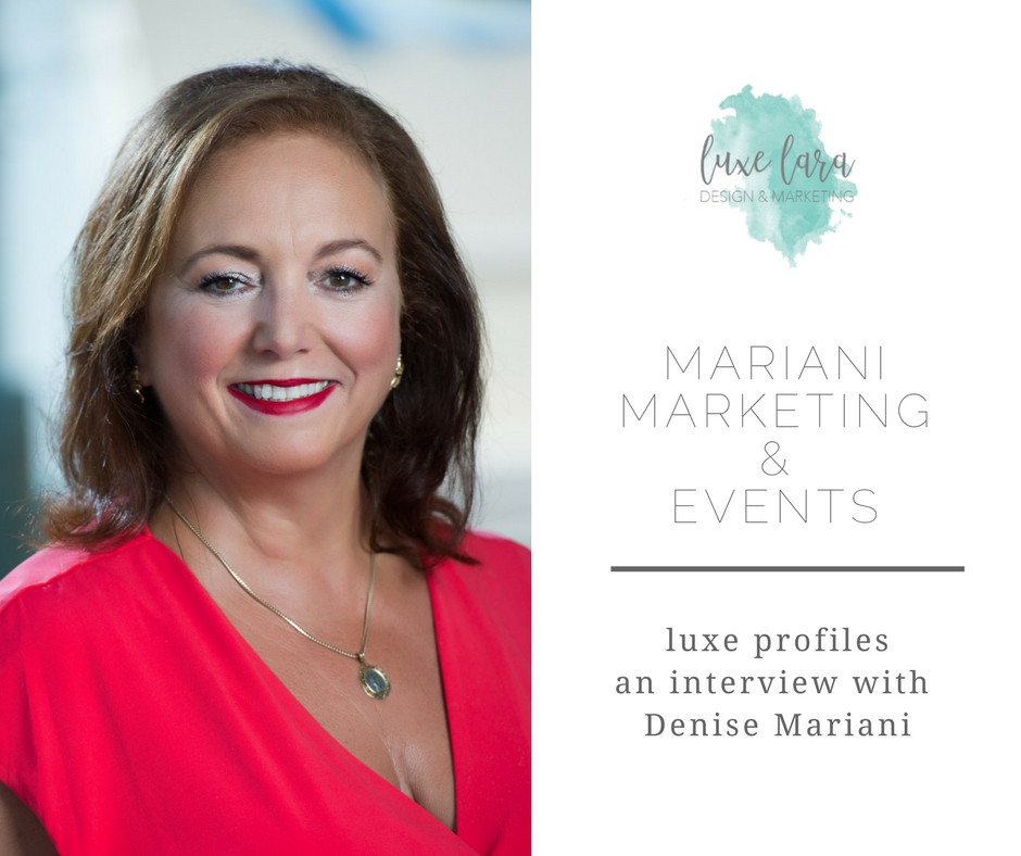 Luxe Profiles: Denise Mariani of Mariani Marketing & Events