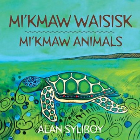 Mi'kmaw Waisisk - Alan Syliboy