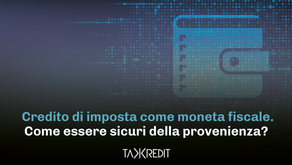 Credito di imposta come moneta fiscale. Come essere sicuri della provenienza?