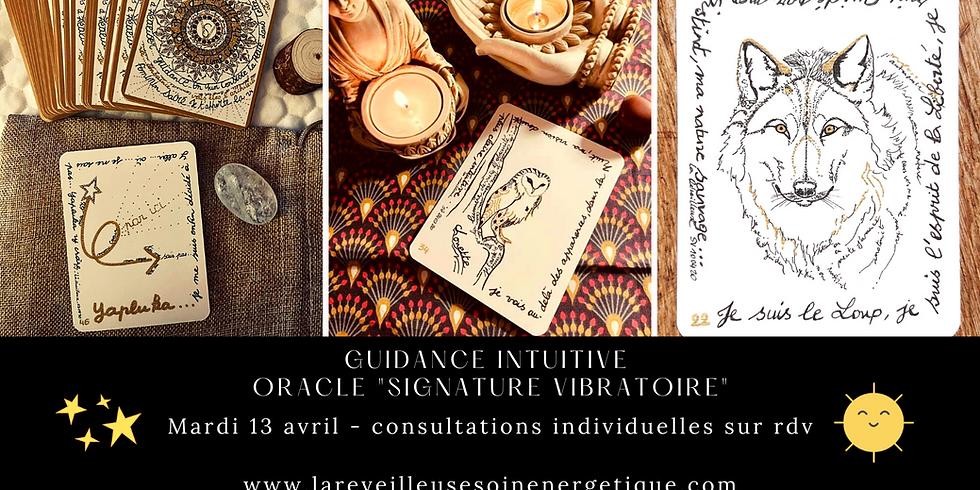 GUIDANCE INTUITIVE avec l'oracle Signature Vibratoire