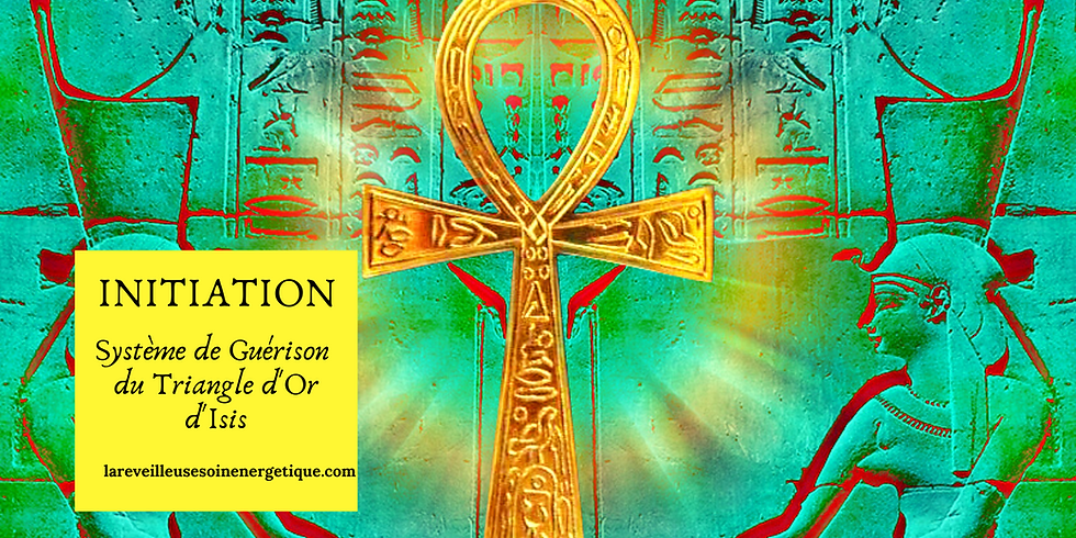 """INITIATION """"Système de Guérison du triangle d'Or d'Isis"""""""