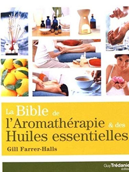 La Bible de l'aromathérapie et des Huiles Essentielles - TREDANIEL