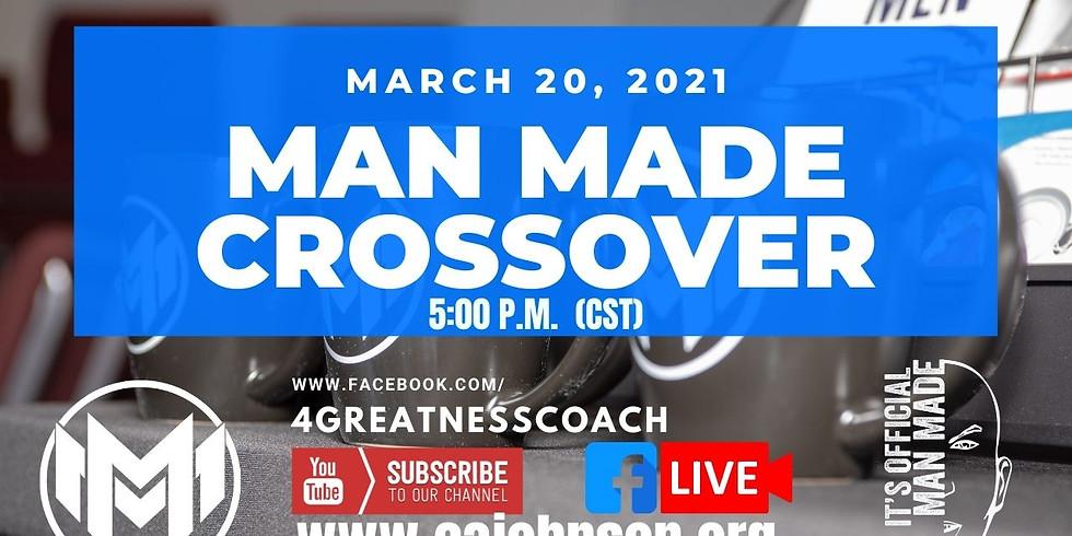 Man Maker CROSSOVER CEREMONY