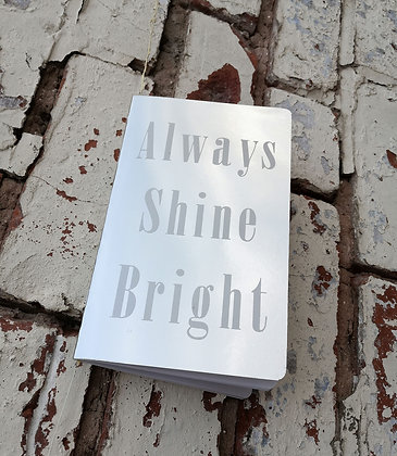 Always shine bright notebook